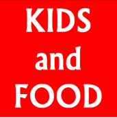 KIDS<br /><br />and<br /><br />FOOD<br /><br />